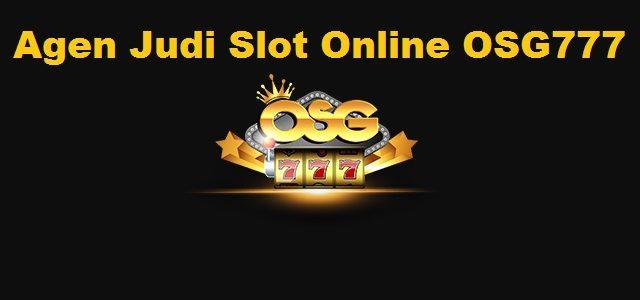 Agen Judi Slot Online OSG777